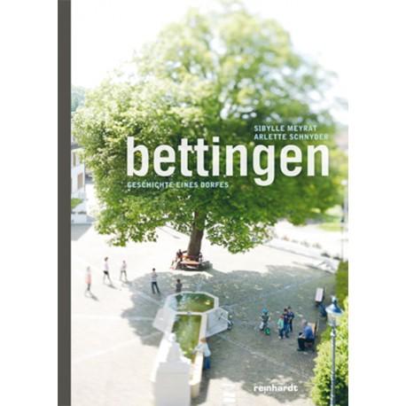 Bettingen. Geschichte eines Dorfes