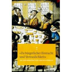«Zu bürgerlicher Eintracht und Vertraulichkeit». Ein gartnernzünftiges Geschichtenbuch