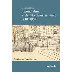 Jugendjahre in der Nordwestschweiz 1930–1950