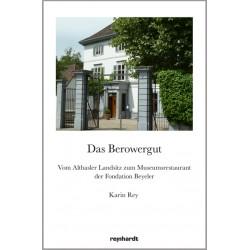 Das Berowergut. Vom Altbasler Landsitz zum Museumsrestaurant der Fondation Beyeler