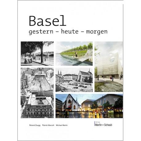 Basel – gestern, heute, morgen