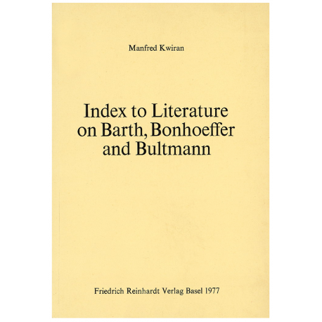 Index to Literature on Barth, Bonhoeffer and Bultmann. Band 7