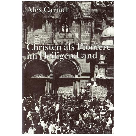 Christen als Pioniere im Heiligen Land
