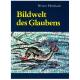 Bildwelt des Glaubens. Von den Mosaiken in Ravenna bis zu den Glasbildern Marc Chagalls