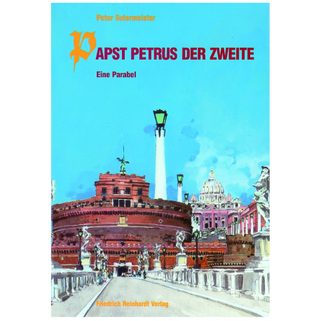 Papst Petrus der Zweite. Eine Parabel in drei Akten