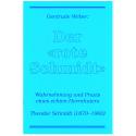 Der «rote Schmidt». Wahrnehmung und Praxis eines echten Herrnhuters. Lebensbilder aus der Brüdergemeine