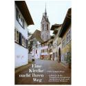 Eine Kirche sucht ihren Weg. Aufbrüche in der Evangelisch-reformierten Kirche Basel-Stadt nach dem Zweiten Weltkrieg