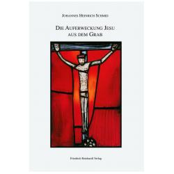 Die Auferweckung Jesu aus dem Grab