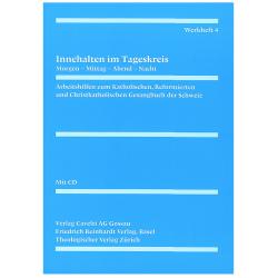 Werkheft 4 zum Gesangbuch: Innehalten im Tageskreis mit CD