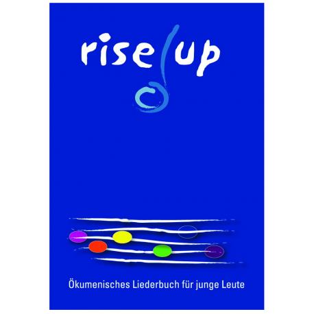 rise up. Ökumenisches Liederbuch für junge Leute