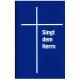 Singt dem Herrn. Chor- und Begleitbuch