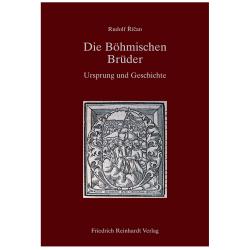 Die Böhmischen Brüder. Ursprung und Geschichte