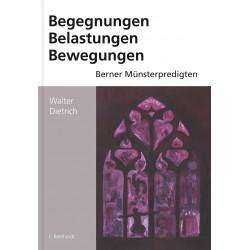 Begegnungen, Belastungen, Bewegungen. Berner Münsterpredigten