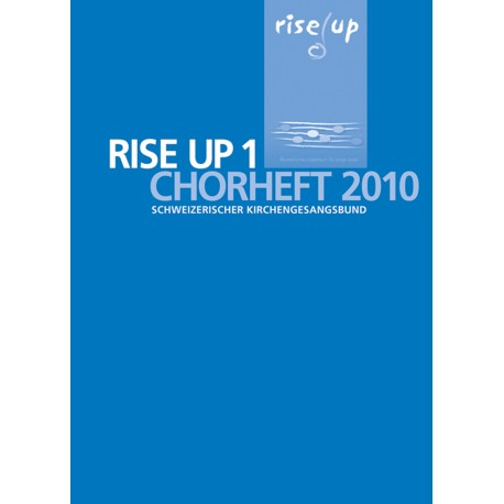 rise up 1. Chorheft 2010 Schweizerischer Kirchengesangsbund.
