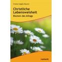 Christliche Lebensweisheit. Blumen des Alltags