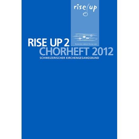 rise up 2. Chorheft 2012 Schweizerischer Kirchengesangsbund.