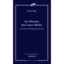 Ein Wörtlein über meine Bücher und weitere autobiographische Texte