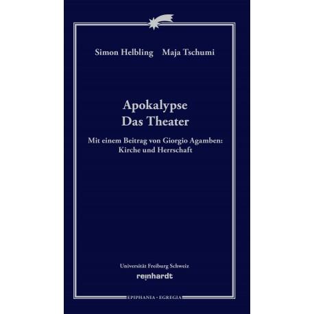 Apokalypse. Das Theater. Mit einem Beitrag von Giorgio Agamben: Kirche und Herrschaft