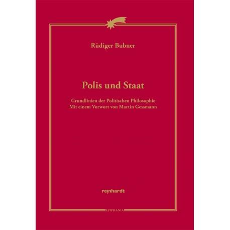 Polis und Staat. Grundlinien der Politischen Philosophie. Mit einem Vorwort von Martin Gessmann