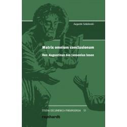 Matrix omnium conclusionum. Den Augustinus des Jansenius lesen