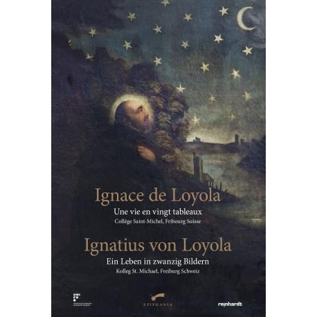 Ignatius von Loyola. Ein Leben in zwanzig Bildern Ignace de Loyola Une vie en vingt tableaux