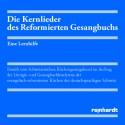 Die Kernlieder des Reformierten Gesangbuchs - Eine Lernhilfe