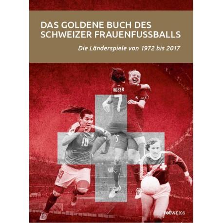 Das goldene Buch des Schweizer Frauenfussballs