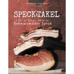 Speck:takel. Ein Kult- und Kochbuch rund um den Schwarzwälder Speck