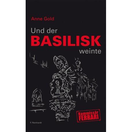 Band 04 - Und der Basilisk weinte