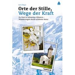 Orte der Stille, Wege der Kraft - Zu Gast in 20 Schweizern Klöstern, Wanderungen durch schönste Natur